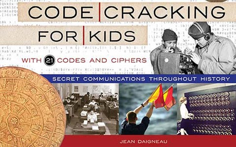 Code Cracking for Kids: Secret Communications Throughout History, with 21 Codes and Ciphers (For Kids series)