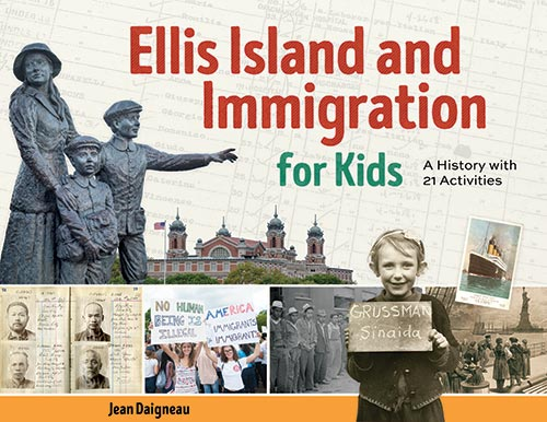 Ellis Island and Immigration for Kids: A History with 21 Activities